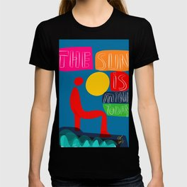The sun is mine today illustration T-shirt