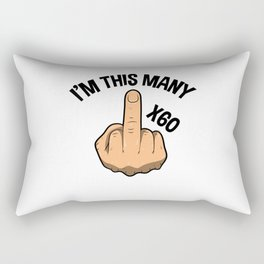 I'm This Many Sixty Years 60th Birthday Rectangular Pillow