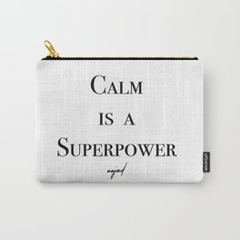 Calm Is A Superpower (Black Letters) Carry-All Pouch