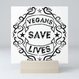 Vegans Save Lives Mini Art Print