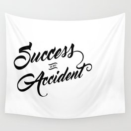 Success is not Accident Wall Tapestry