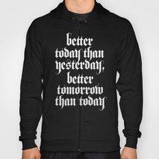be better (b&w variant) Hoody