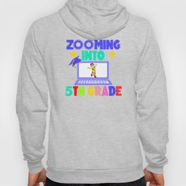 Zooming Into 5th Grade Virtual Back to School Fifth grade Gift Hoody