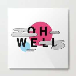 Oh Well - Pink and Blue Metal Print