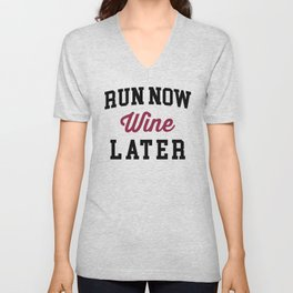 Run Now, Wine Later Funny Quote Unisex V-Neck