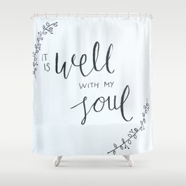 It Is Well With My Soul Shower Curtain