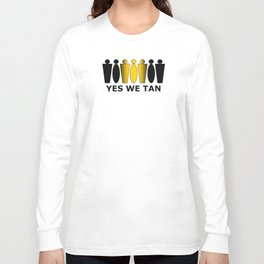 YES WE TANNED Long Sleeve T-shirt