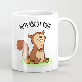 Nuts About You Cute Squirrel Pun Coffee Mug