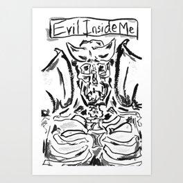 The Evil Inside Art Print