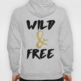 WILD AND FREE - Boho art quote Hoody