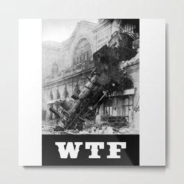 WTF Train Wreck Metal Print