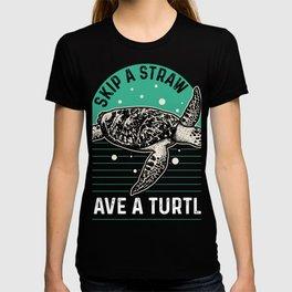 Skip A Straw Save A Turtle T-shirt