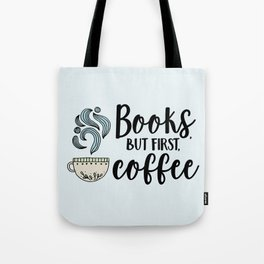 Books, But First, Coffee (Colour) Tote Bag