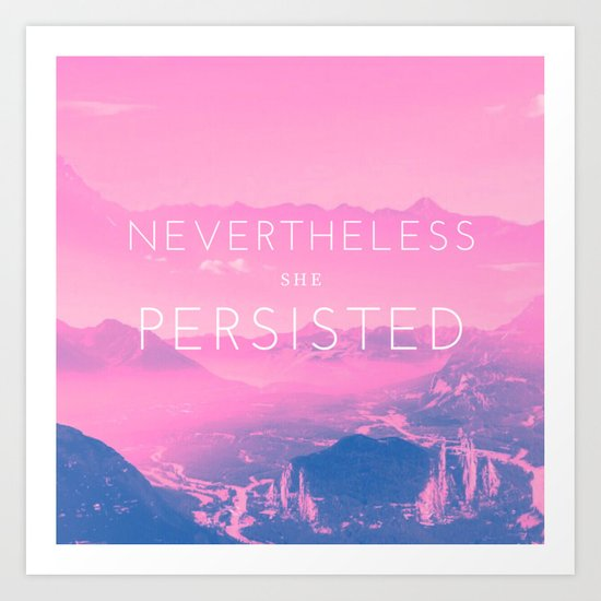 Nevertheless she persisted (pink) Art Print