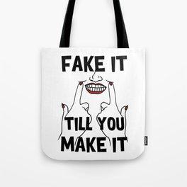 Fake It Till You Make It Tote Bag