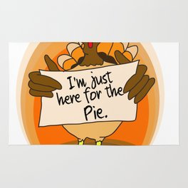 Thanksgiving I m Just Here For The Pie Turkey Rug