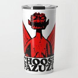 Choose Pazuzu Travel Mug