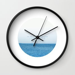 One day I'll be at the place I always wanted to be. Wall Clock