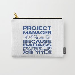PROJECT MANAGER Carry-All Pouch