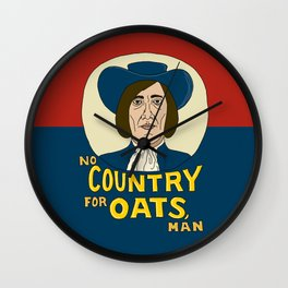 NO COUNTRY FOR OATS, MAN Wall Clock