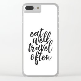 printable art, eat well travel often, inspirational quote,nursery decor,wanderlust,quote art Clear iPhone Case