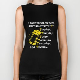 Drink Lover T-Shirt Drink On Days That Start With T Apparel Biker Tank