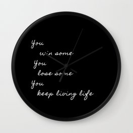 You win some quote Wall Clock