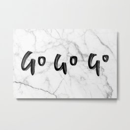 Go quote, white marble Metal Print