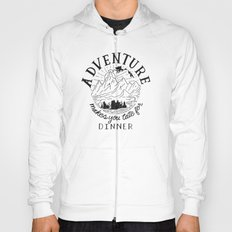 adventure makes you late for dinner Hoody