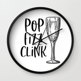 Pop Fizz Clink Poster, Champagne Quote, Champagne Poster, Home Decor Wall Clock
