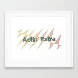 actin' extra Framed Art Print