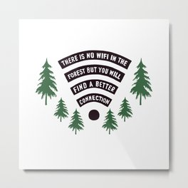 No Wifi Better Connection Nature Adventure Lovers Outdoor Humor Metal Print