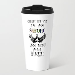 One that's strong as you are free (Larry Stylinson) Travel Mug