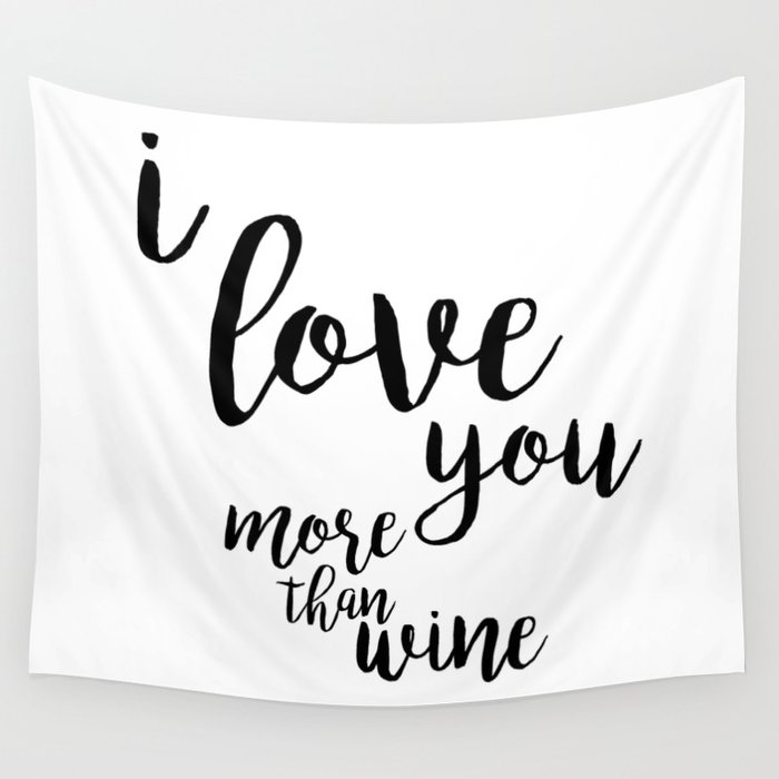 I love you more than wine Wall Tapestry