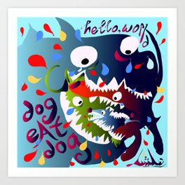 Dog Eat Dog Art Print