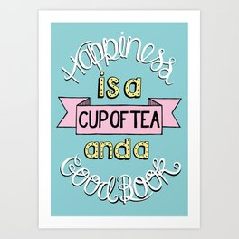 Happiness is Tea and Books Art Print