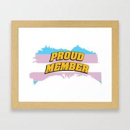proud member - Gay Pride T-Shirt Framed Art Print
