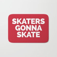 Skaters Gonna Skate Quote Bath Mat