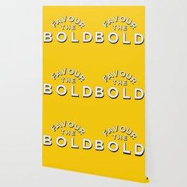 Favour the BOLDER Wallpaper