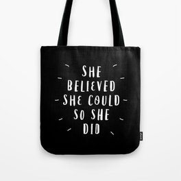She Believed She Could So She Did black-white contemporary typography poster home wall decor Tote Bag
