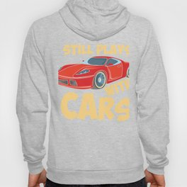 Still Plays With Cars Hoody