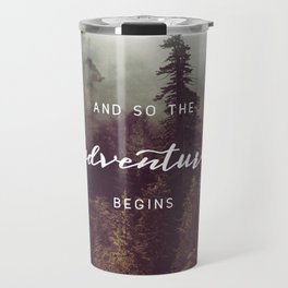 And So The Adventure Begins - Pacific Northwest Travel Mug