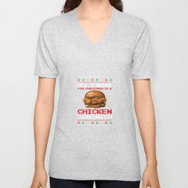 All I Want For Christmas Is A Chicken Sandwich Funny Design Unisex V-Neck