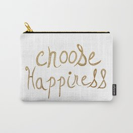 Choose Happiness Gold Edition Carry-All Pouch