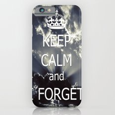 Keep Calm and I forget... iPhone 6s Slim Case