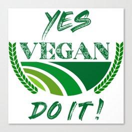 Yes Vegan Do It Canvas Print