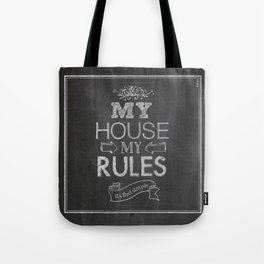 My House, My Rules Tote Bag