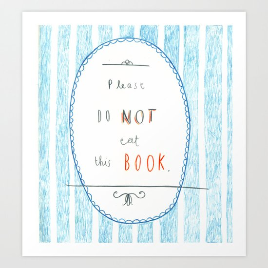 Please Don't Eat This Book Art Print