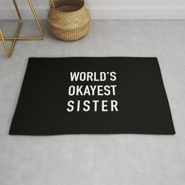 World's Okayest Sister Rug