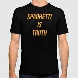 Spaghetti is truth T-shirt